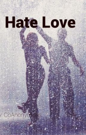 Hate Love by CoAnonymous
