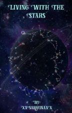 Living with the stars (zodiac) by XxSarafinaxX