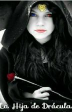 Hija De Dracula  by Angeliiyah22
