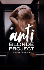 Anti Blonde Project | ongoing by N-infamous