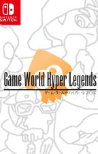 Game World: Hyper Legends by Cody_the_Mii