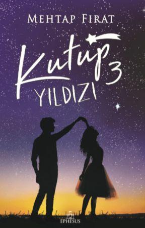 Kutup Yıldızı 1-2-3 (KİTAP OLDU!) by MehtapFirat