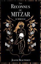 Les Reconnus de Mitzar - Le Berceau by JeanneBeautisson