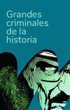 Grandes criminales de la historia by MisterioES