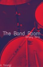 The Band Room- Yoongi FF 18+ by 50shadesofRM