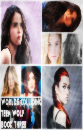 Worlds Colliding (Teen Wolf, Book Three, Worlds Colliding Series)