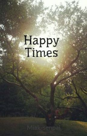 Happy Times [V. En Español] by January_35th