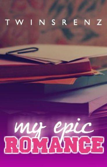 My Epic Romance by TwinsRenz