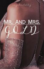 Mr. and Mrs. Gold  by Dramaqueen_134