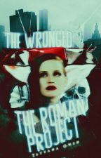 The Roman Project: The Wronged by Tatyanaowen