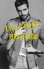Eras Peligro, Pero Te Segui by SolangeDalSanto