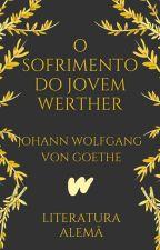 Os Sofrimentos do Jovem Werther (1774) by ClassicosLP