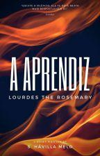 A Aprendiz - Lourdes the Rosemary Livro 1 by Hameol