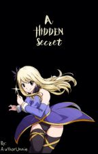 A Hidden Secret (A Dragon Princess a NaLu fan fiction) -Under Editing- by AuthorUnnie