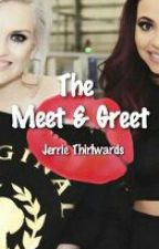 The Meet & Greet - Jerrie (Completed) by nicole26horan