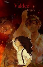 The Valdez Legacy (A Heroes of Olympus Fanfic) by Fantastic-Gryffindor