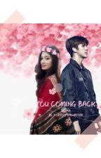 YOU COMING BACK TO ME by TokyoTypewriter