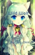 Wild Wolf  by Crazy_Child_777