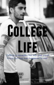 College Life |Zayn Malik| [Under Editing] by DontCallMeMaybe