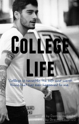 College Life (Zayn Malik) [On Hold]