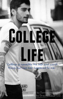 College Life |Zayn Malik| [Under Editing]