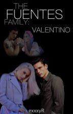 The Fuentes Family: Valentino by exxxyR
