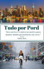 Tudo por Pord (+18) by TailaneAbreu
