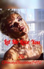 Let Me Love You (Jb Fanfic) by GlinskyBizzlelux9496