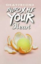 Inbox Me Your Heart (#Wattys2015) by amourashby