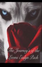 The Journey's Of The Leomi Eislyn Pack by MsEmmaJane
