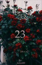 23 {m.c.c} by _kenzi00
