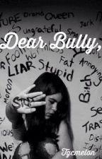 Dear Bully, by LizzyxBear