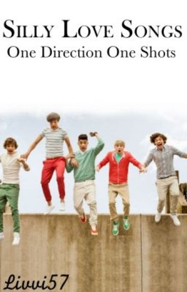 Silly Love Songs: One Direction One Shots by Livvi57