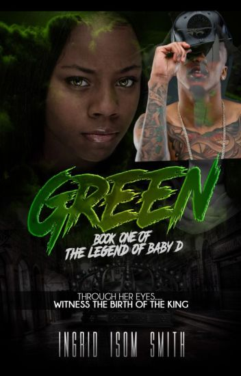 GREEN: THE LEGEND OF BABY D #wattys2018