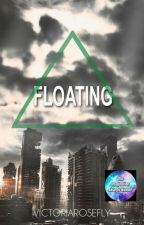 Floating (A short story) by Victoriarosefly