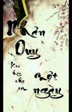 [Nhân - Duy] _ Xin Hãy Cho Em Một Ngày! by Chin_San_Zou