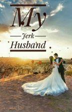 My Jerk Husband by MerlinPuspita