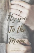 Fly You To The Moon by Annananna12