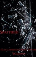 Shattered by hurley22