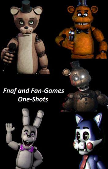 Fnaf and Fan-Games One-Shots - Jess - Wattpad