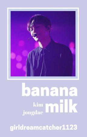 Banana Milk | K.JD by GirlDreamcatcher1123