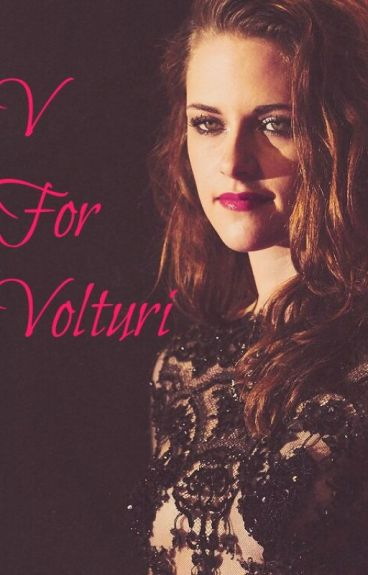 V for Volturi - A Twilight Fanfiction (Editing)