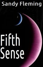 Fifth Sense by SanDeaFleming