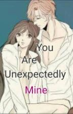 You Are Unexpectedly Mine by QueenCharie