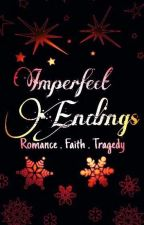 Imperfect Endings  by ZuraihA