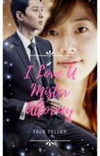 I LOVE U MISTER ATTORNEY by kimmy091587