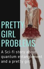 Pretty Girl Problems - A SciFi Story by David-O