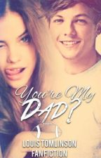 Your My Dad? (Louis Tomlinson+ Michelle Trachtenberg) by kerriecoyle2013