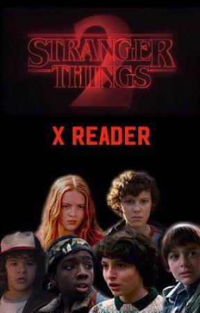 Stranger Things X Reader by thestrangestpotter