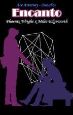 Encanto | Ace Attorney [WrightWorth] by Nathy-Marisson